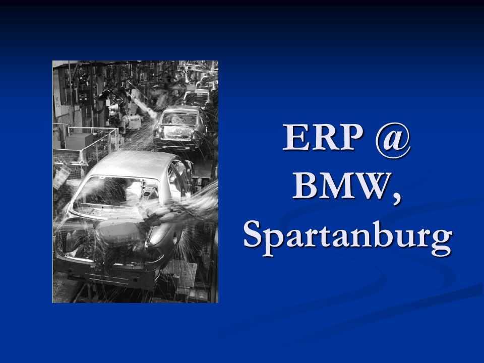 ERP @ BMW, Spartanburg