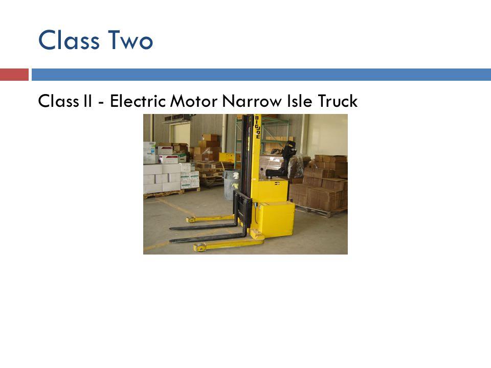 Class Two Class II - Electric Motor Narrow Isle Truck