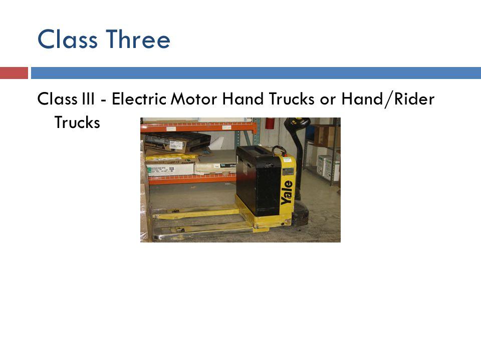 Class Three Class III - Electric Motor Hand Trucks or Hand/Rider Trucks