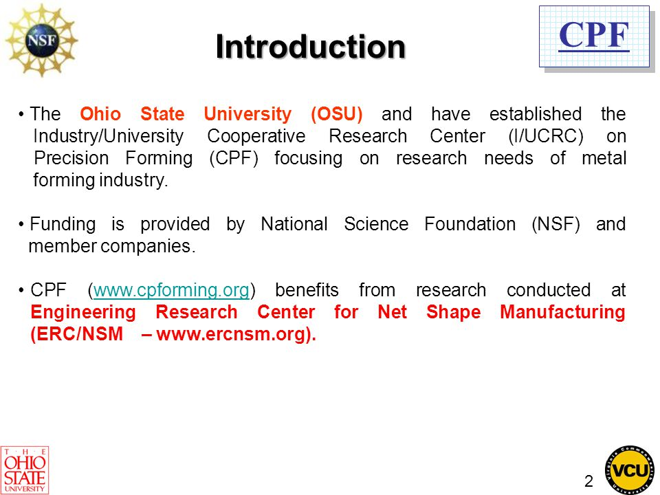 CPF The Ohio State University (OSU) and have established the Industry/University Cooperative Research Center (I/UCRC) on Precision Forming (CPF) focus