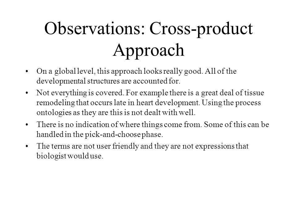 Observations: Cross-product Approach On a global level, this approach looks really good.