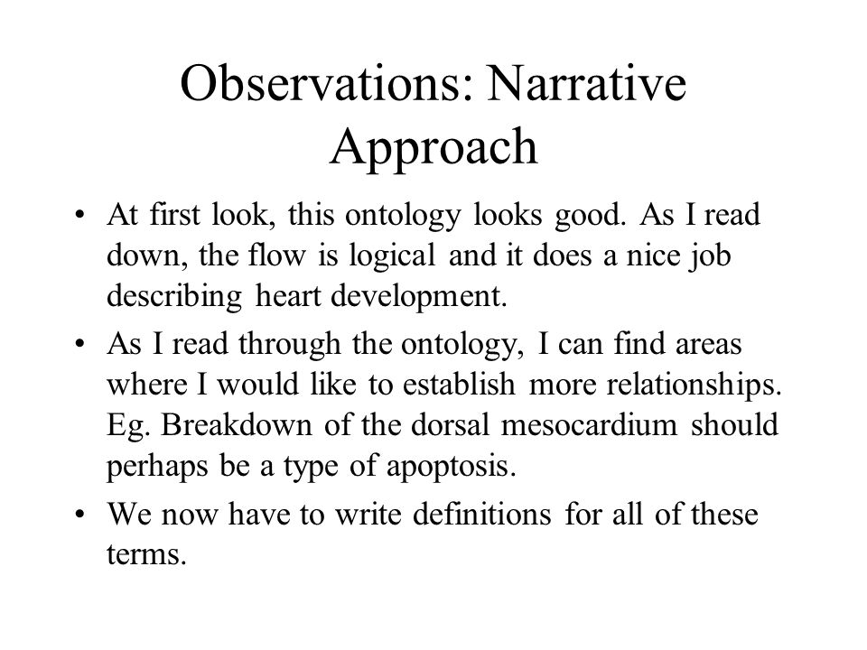 Observations: Narrative Approach At first look, this ontology looks good.