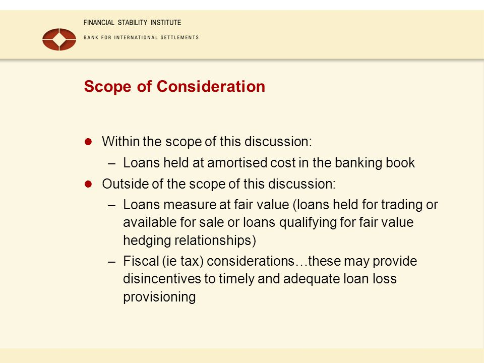 Measurement of Impairment Impaired loans are measured at their estimated recoverable amount Estimated recoverable amount is the present value of estimated future cash flows discounted at the loan's original effective interest rate Groups of loans can be collectively assessed and a collective assessment provision (see slide 12) can be established.