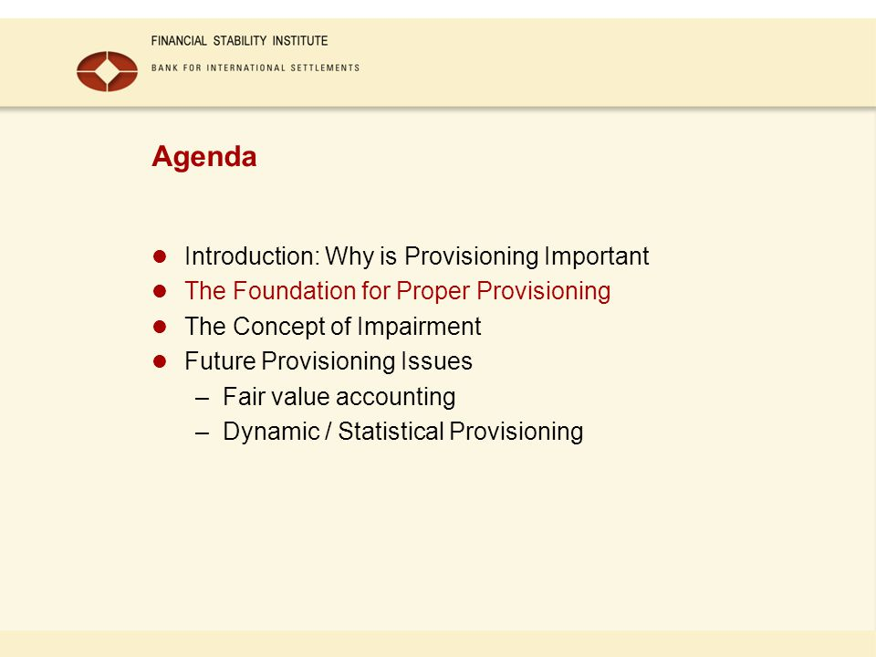 Agenda Introduction: Why is Provisioning Important The Foundation for Proper Provisioning The Concept of Impairment Future Provisioning Issues –Fair v