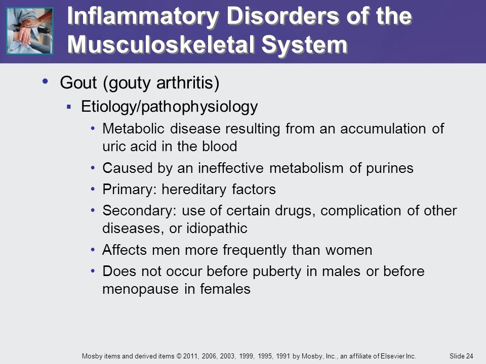 Slide 24Mosby items and derived items © 2011, 2006, 2003, 1999, 1995, 1991 by Mosby, Inc., an affiliate of Elsevier Inc. Inflammatory Disorders of the