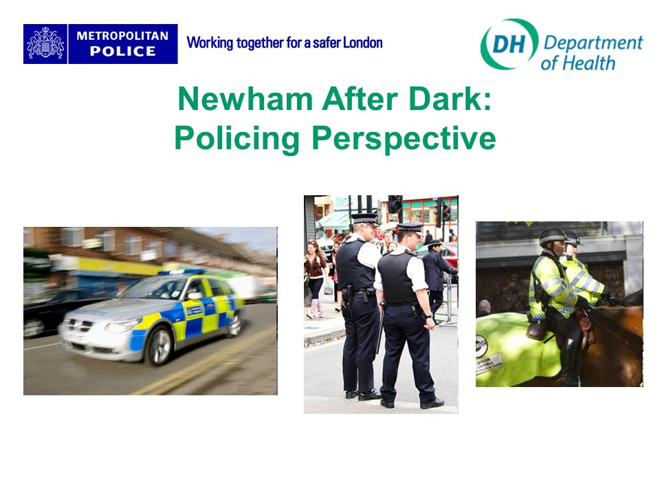 Newham After Dark: Policing Perspective