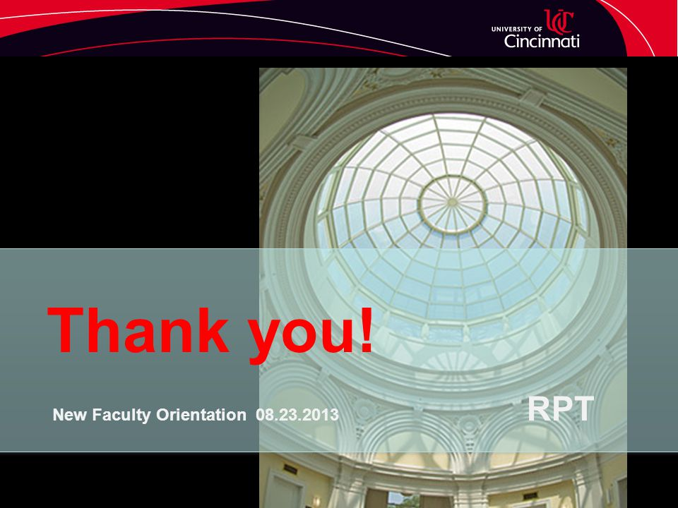Thank you! New Faculty Orientation 08.23.2013 RPT