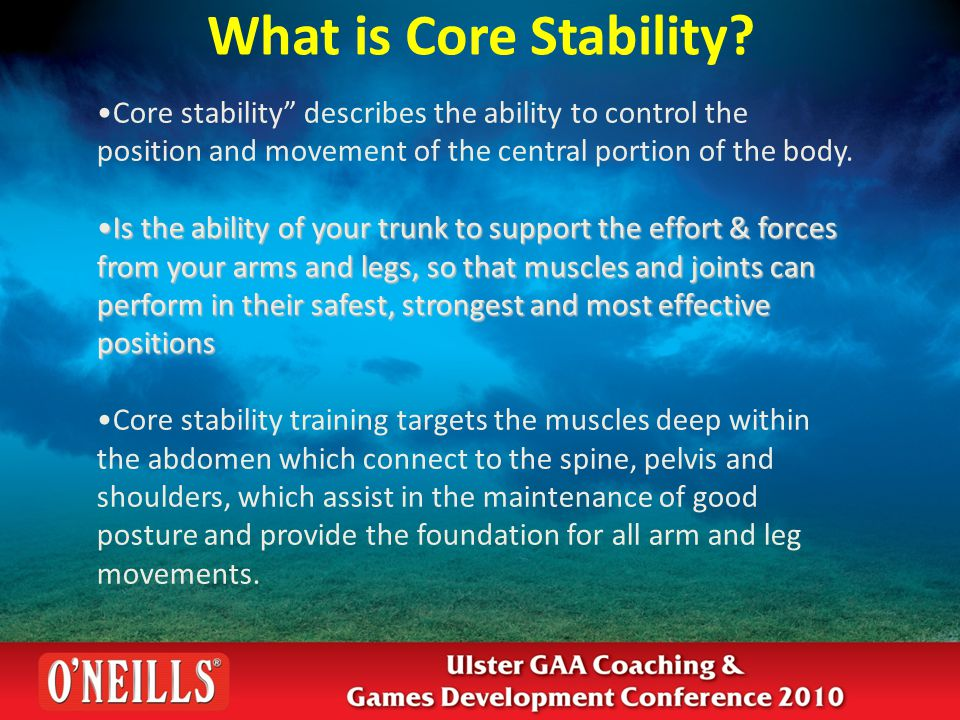 Core Stability Your core is like the trunk of a tree.