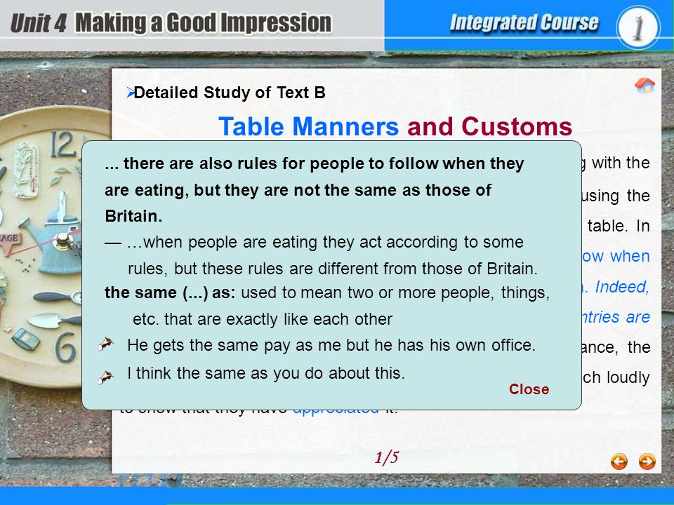 Table Manners and Customs In Great Britain today good manners at table include eating with the mouth closed; not letting any of the food fall off the plate; using the knife only for cutting; and not trying to take food across the table.