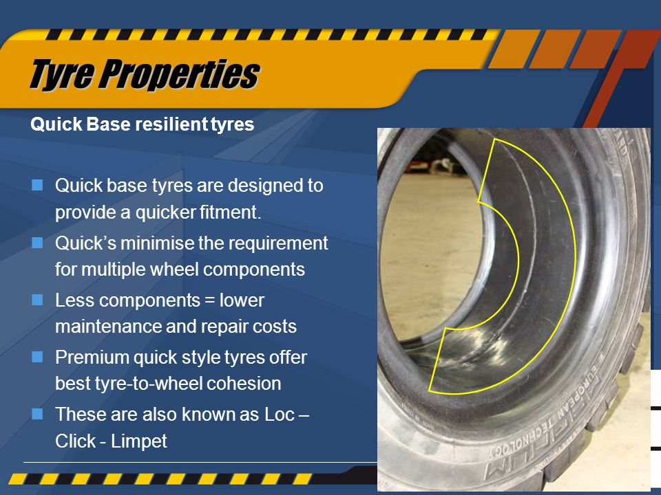 39 Tyre Properties Quick Base resilient tyres nQuick base tyres are designed to provide a quicker fitment.