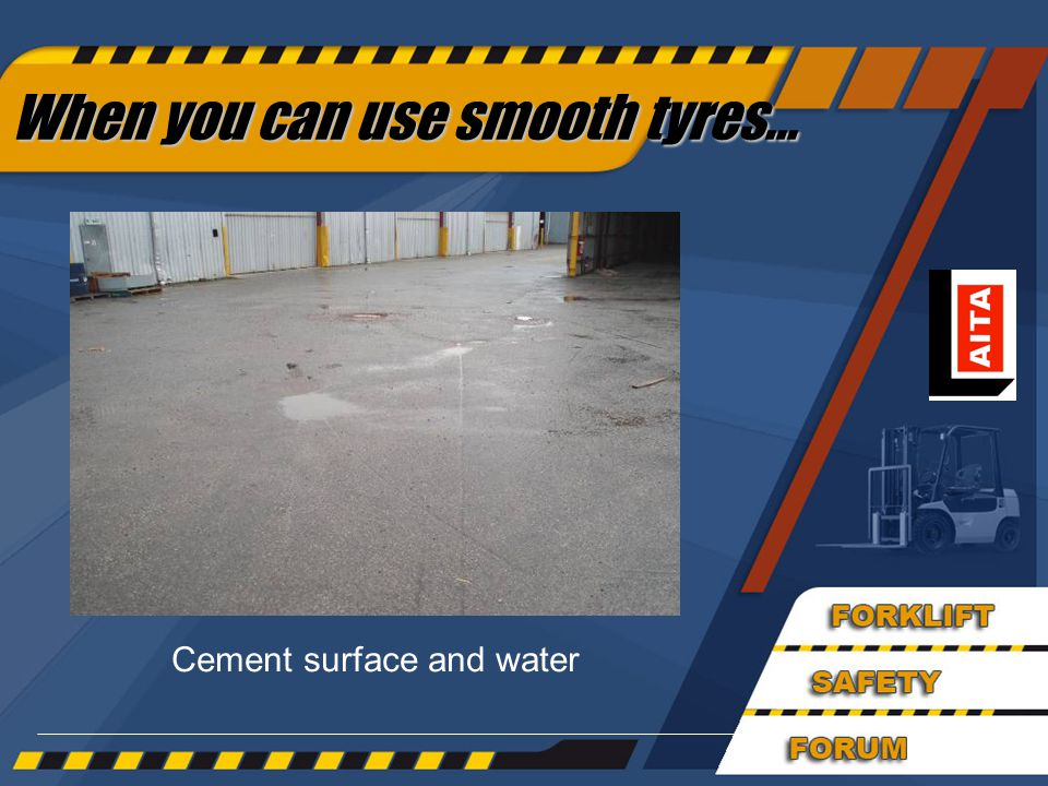 49 When you can use smooth tyres... Cement surface and water