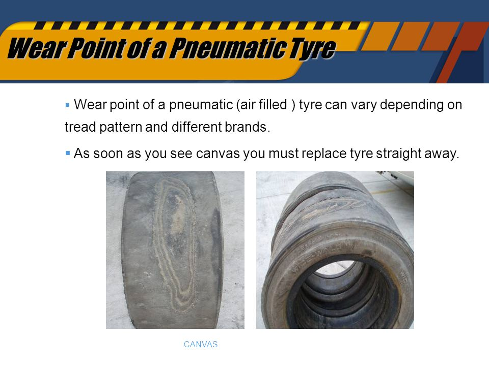 62 Wear Point of a Pneumatic Tyre  Wear point of a pneumatic (air filled ) tyre can vary depending on tread pattern and different brands.