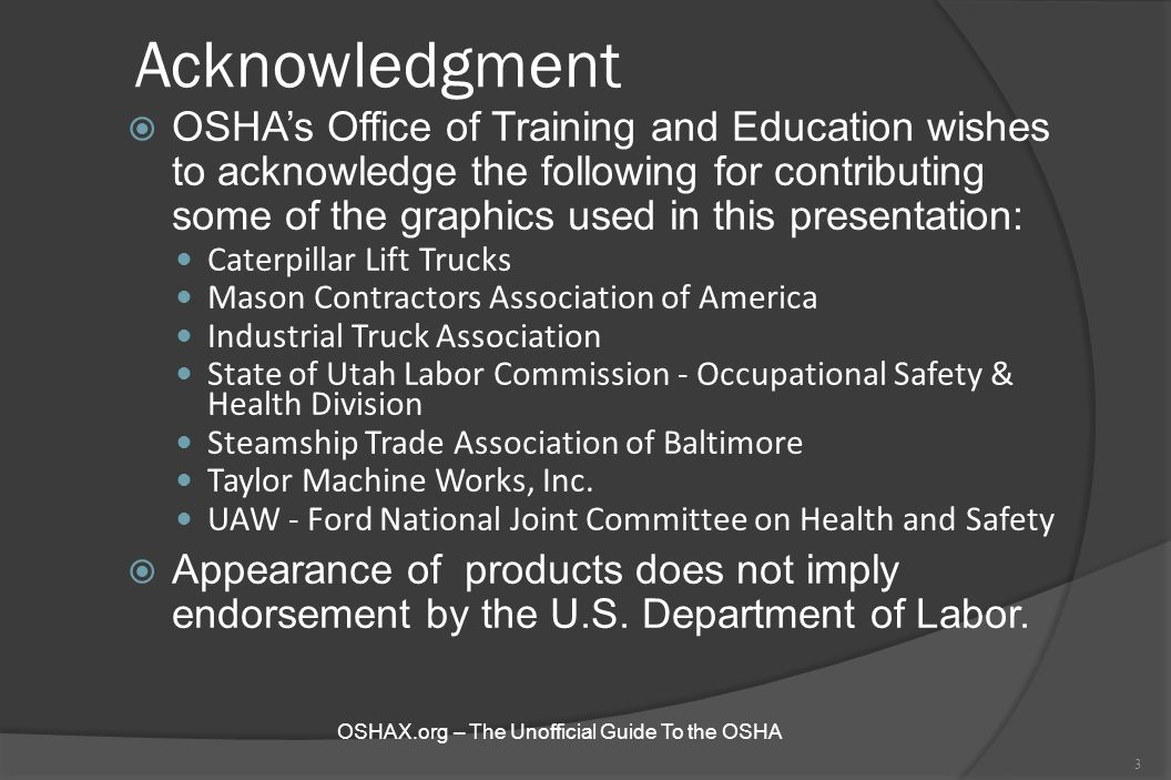 Acknowledgment  OSHA's Office of Training and Education wishes to acknowledge the following for contributing some of the graphics used in this presen