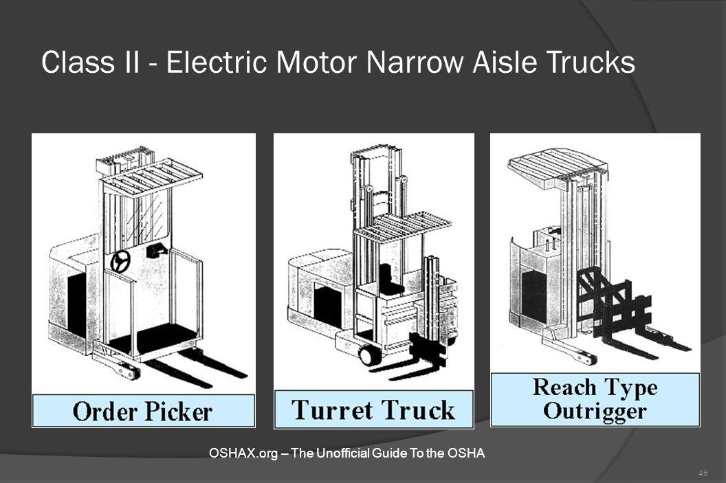 Class II - Electric Motor Narrow Aisle Trucks 46 OSHAX.org – The Unofficial Guide To the OSHA