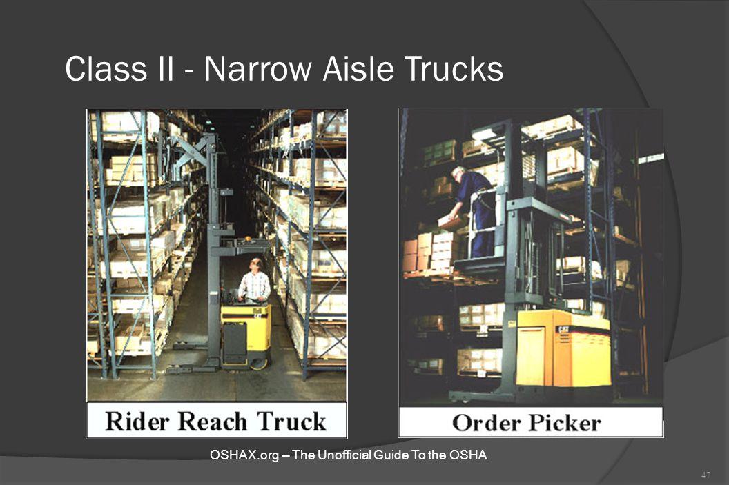 Class II - Narrow Aisle Trucks 47 OSHAX.org – The Unofficial Guide To the OSHA