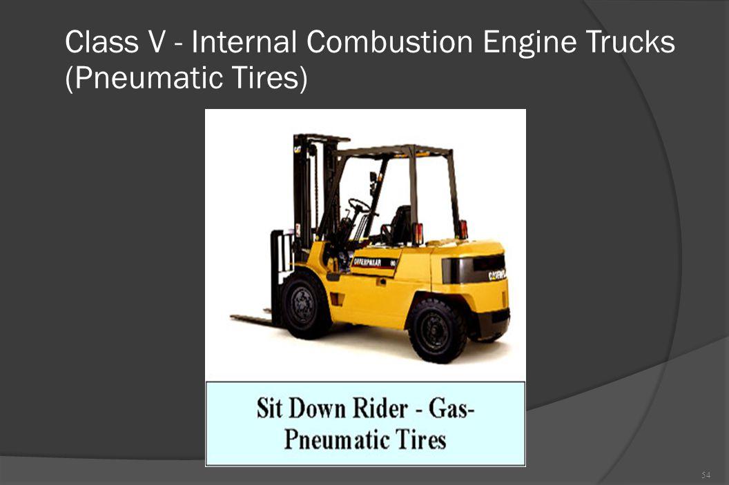 Class V - Internal Combustion Engine Trucks (Pneumatic Tires) 54