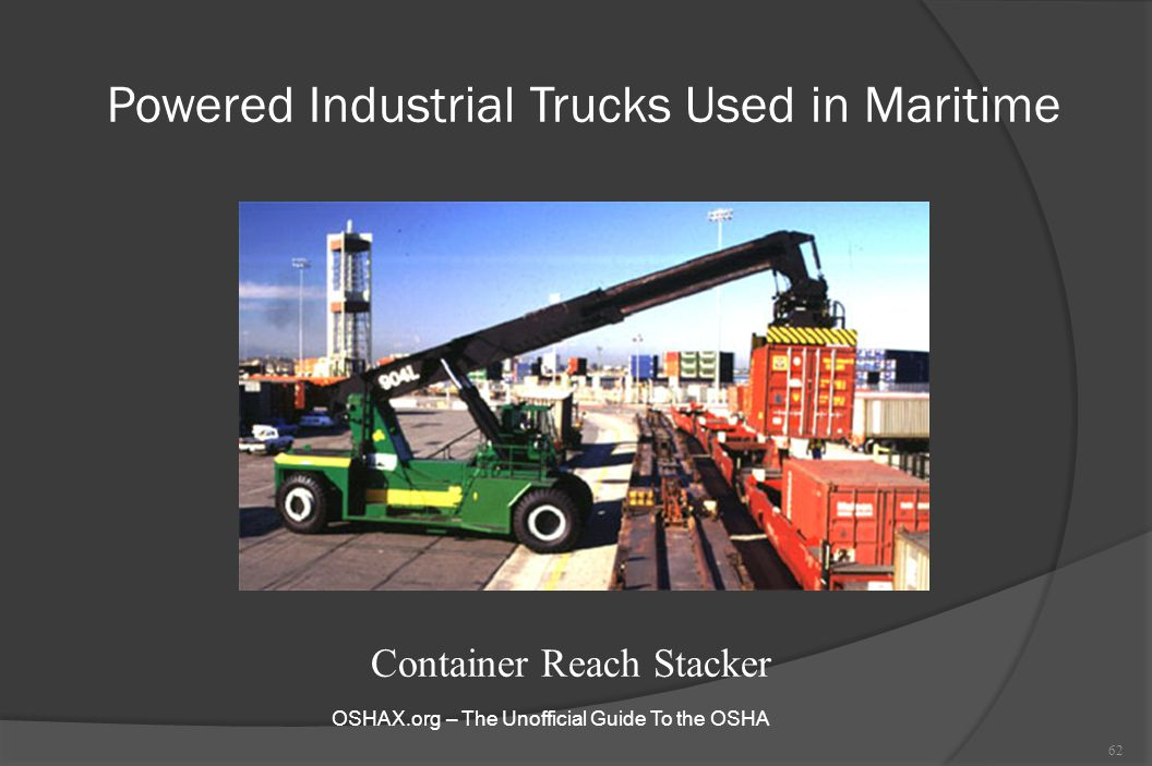 Powered Industrial Trucks Used in Maritime 62 Container Reach Stacker OSHAX.org – The Unofficial Guide To the OSHA
