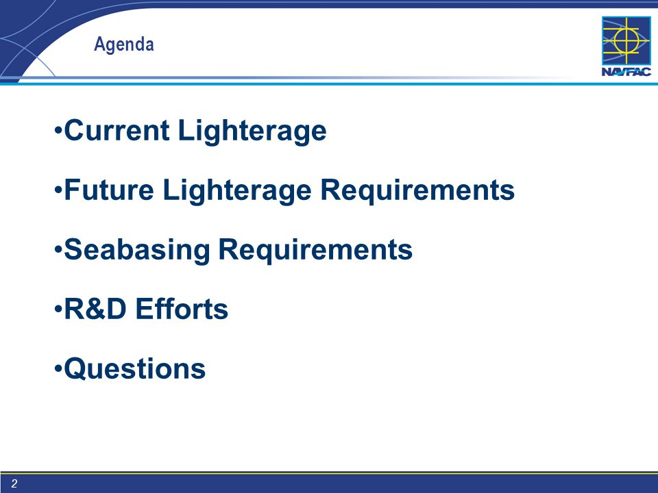 2 Agenda Current Lighterage Future Lighterage Requirements Seabasing Requirements R&D Efforts Questions