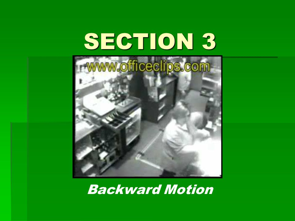 Backward Motion SECTION 3