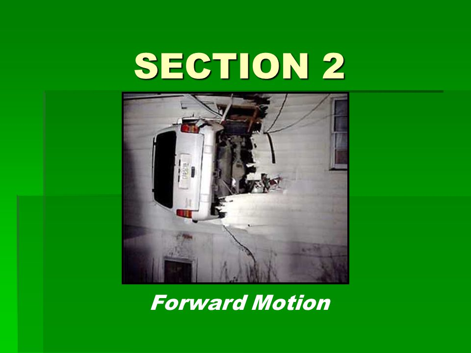 Forward Motion SECTION 2