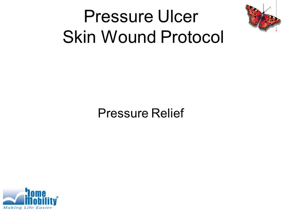 Pressure Ulcer Skin Wound Protocol Pressure Relief