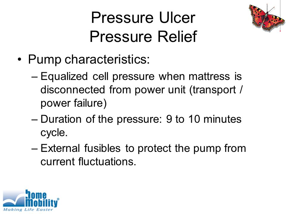 Pressure Ulcer Pressure Relief Pump characteristics: –Equalized cell pressure when mattress is disconnected from power unit (transport / power failure) –Duration of the pressure: 9 to 10 minutes cycle.