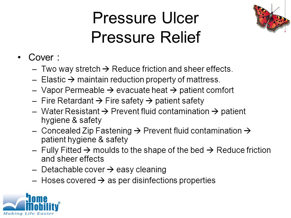 Pressure Ulcer Pressure Relief Cover : –Two way stretch  Reduce friction and sheer effects.
