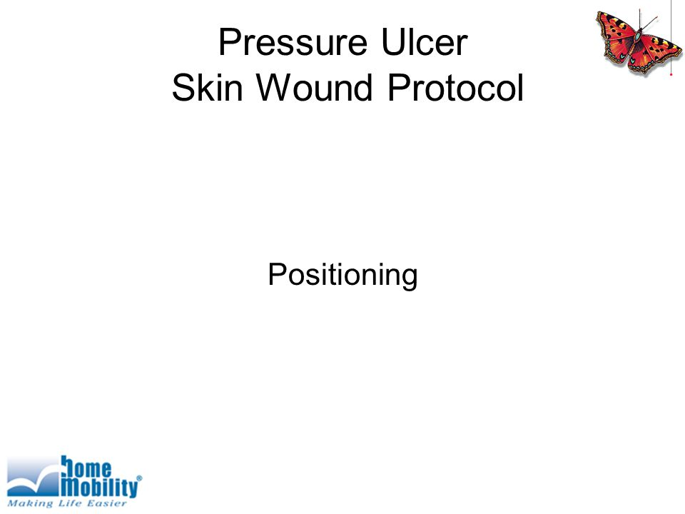 Pressure Ulcer Skin Wound Protocol Positioning