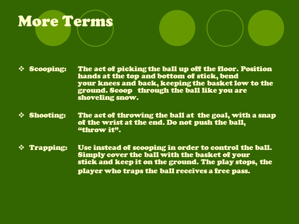 More Terms  Scooping: The act of picking the ball up off the floor.