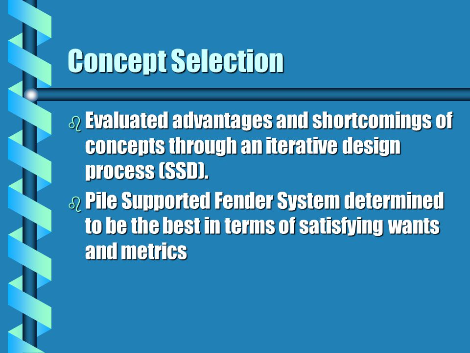 Concept Selection b Evaluated advantages and shortcomings of concepts through an iterative design process (SSD).