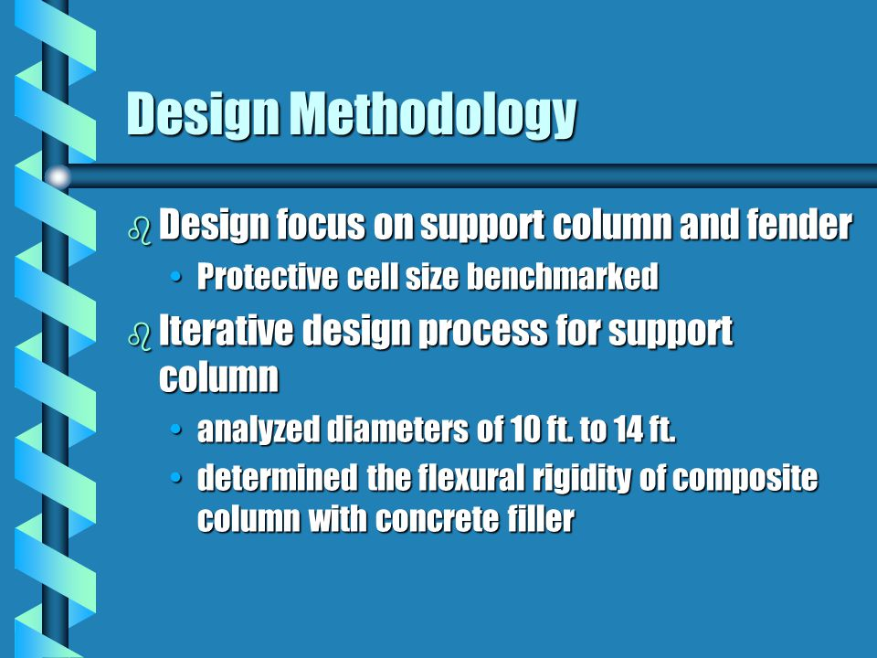 b Design focus on support column and fender Protective cell size benchmarkedProtective cell size benchmarked b Iterative design process for support column analyzed diameters of 10 ft.