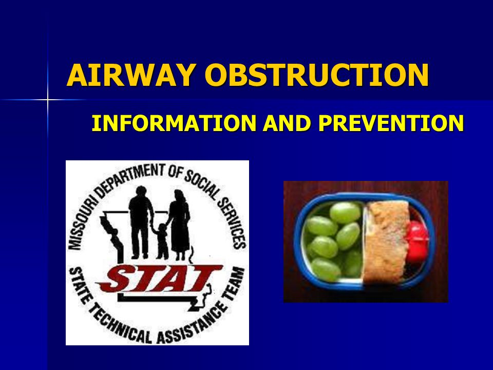 AIRWAY OBSTRUCTION INFORMATION AND PREVENTION
