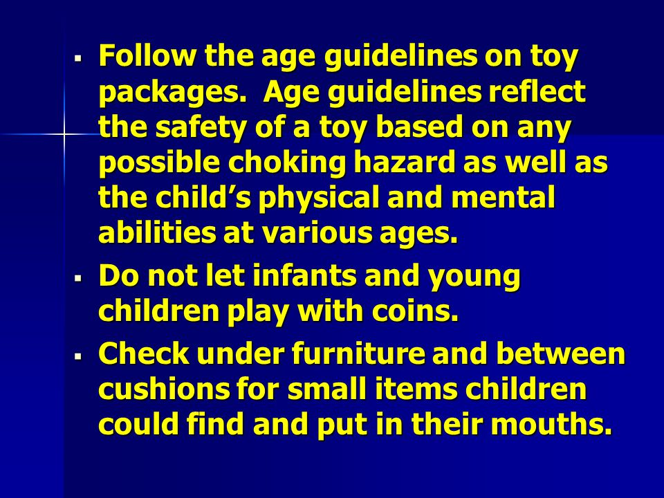  Follow the age guidelines on toy packages.