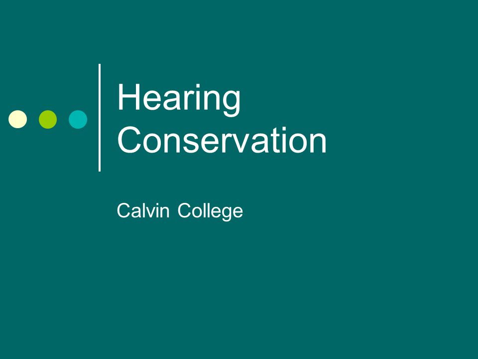 Hearing Conservation Calvin College