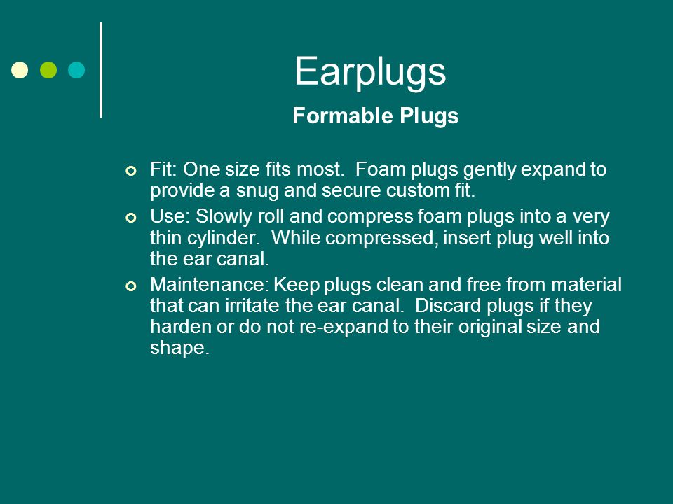 Earplugs Formable Plugs Fit: One size fits most.