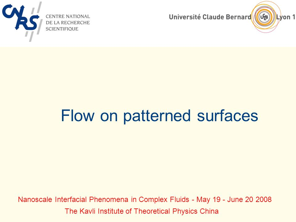 Effective slip on a patterned surface: macroscopic calculation Bulk flow : Stokes equations Shear applied at z = Apparent slip: Couette flow Decay of flow corrugations Local slip length : b(x,y) L