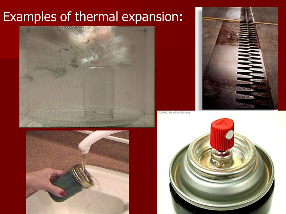 Examples of thermal expansion: