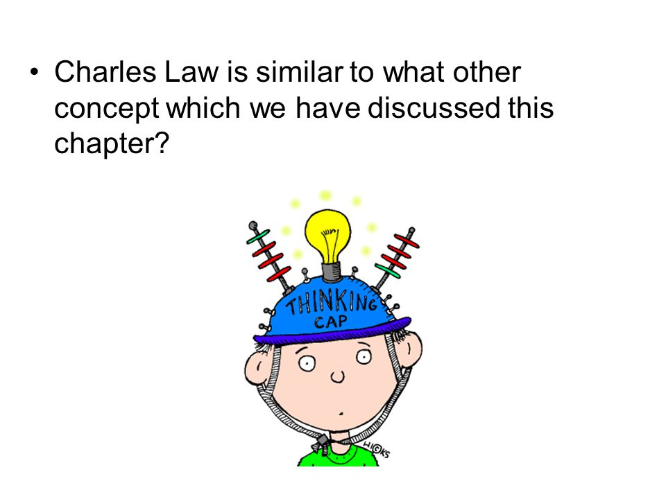 Charles Law is similar to what other concept which we have discussed this chapter?