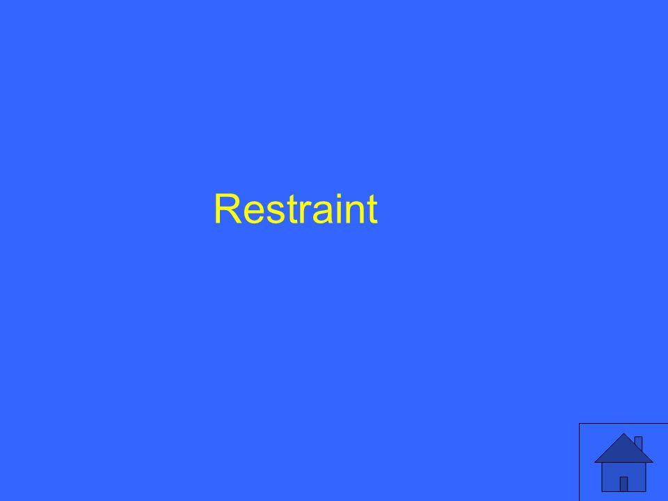Restraint or Enabler.