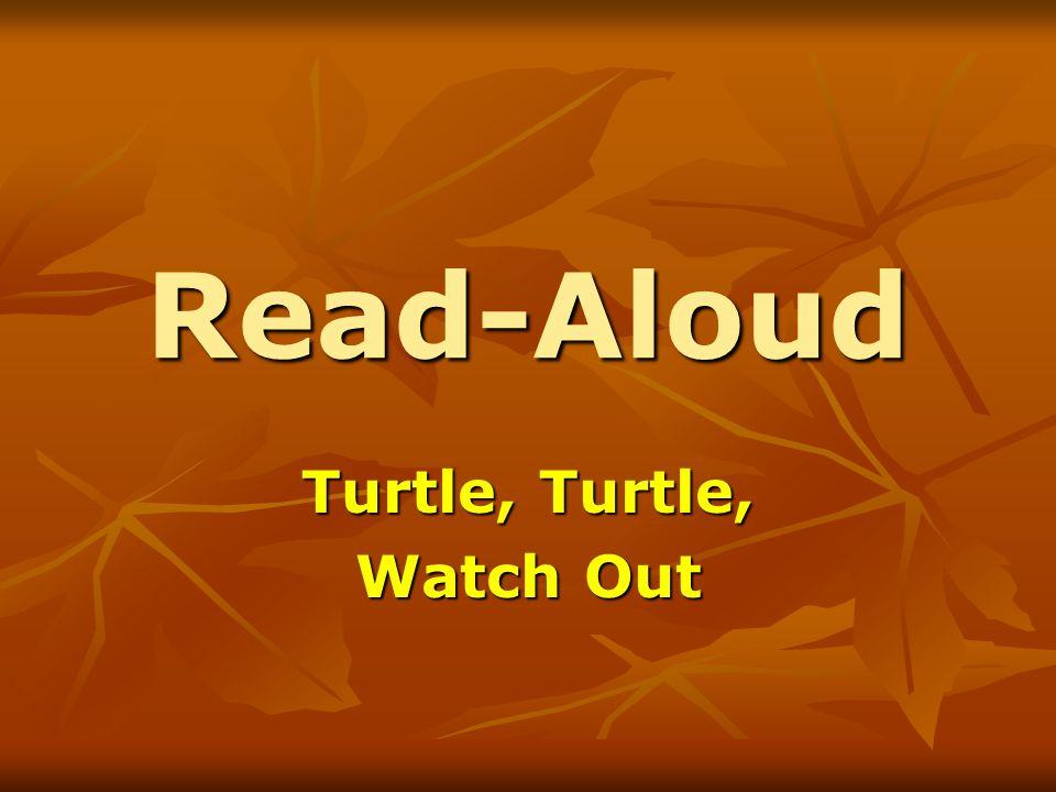 Read-Aloud Turtle, Turtle, Watch Out