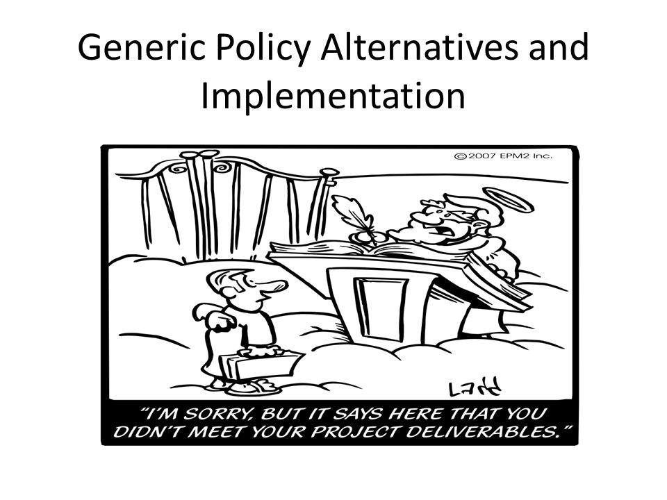 Generic Policy Alternatives and Implementation