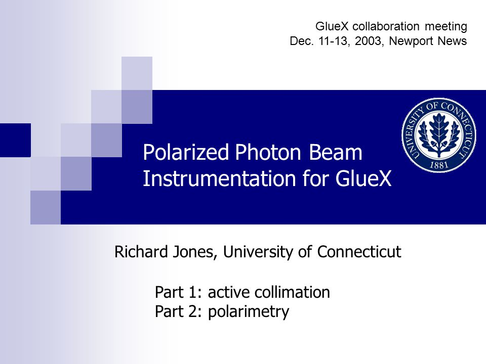 Richard Jones, GlueX meeting, Newport News, Dec. 11-13, 2003 12 Simulation geometry 12 cm5 cm
