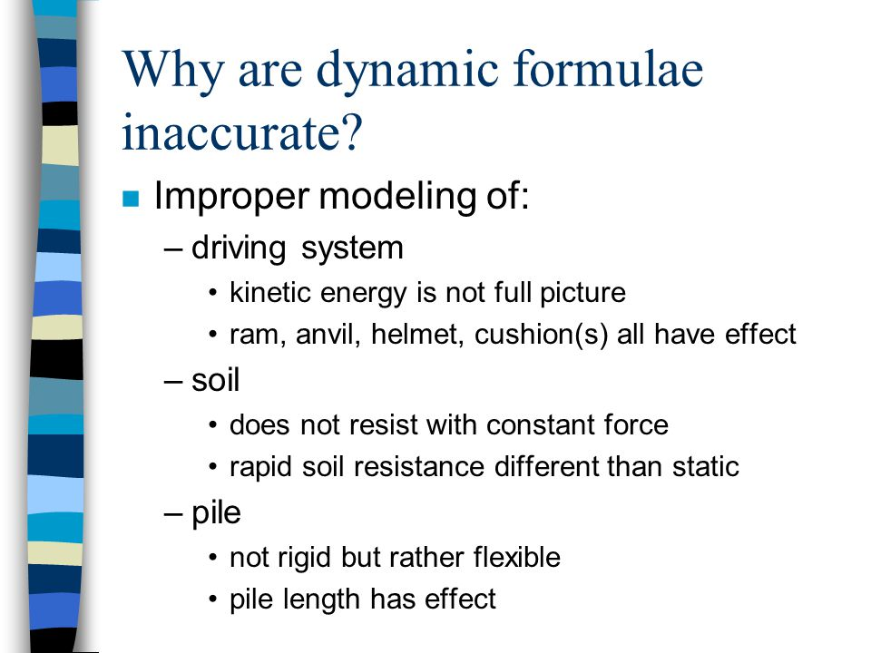 Why are dynamic formulae inaccurate.