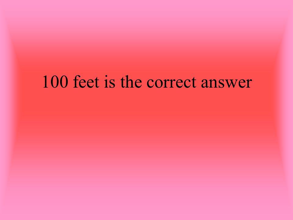 A. 100 yards B. 100 feet C. 1 block D. 500 feet E. 50 Feet