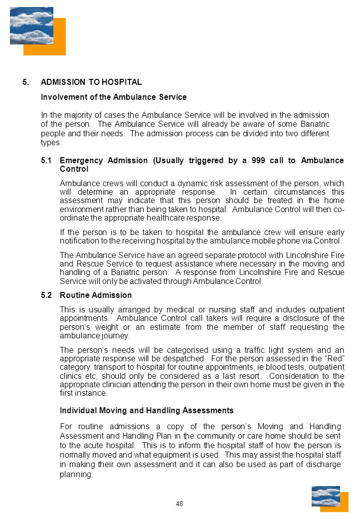 48 5.ADMISSION TO HOSPITAL Involvement of the Ambulance Service In the majority of cases the Ambulance Service will be involved in the admission of the person.