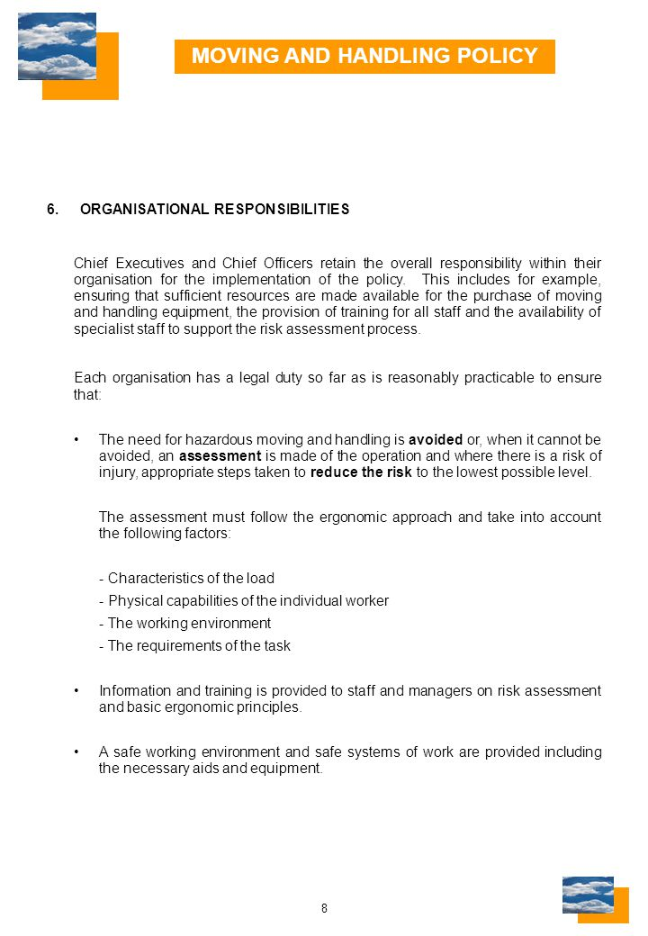 8 6.ORGANISATIONAL RESPONSIBILITIES Chief Executives and Chief Officers retain the overall responsibility within their organisation for the implementation of the policy.