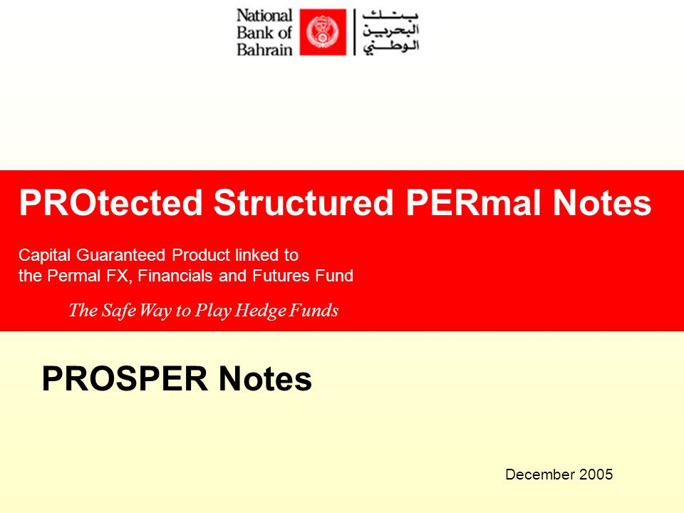 December 2005 PROtected Structured PERmal Notes Capital Guaranteed Product linked to the Permal FX, Financials and Futures Fund The Safe Way to Play H