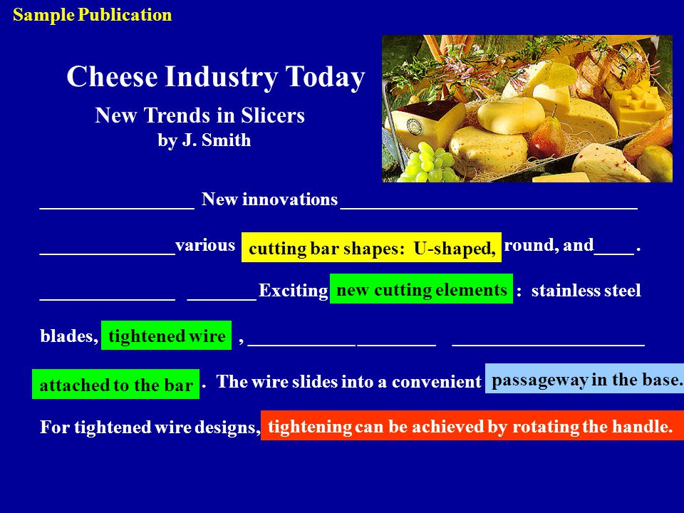 Cheese Industry Today New Trends in Slicers by J. Smith Sample Publication ________________ New innovations _______________________________ __________