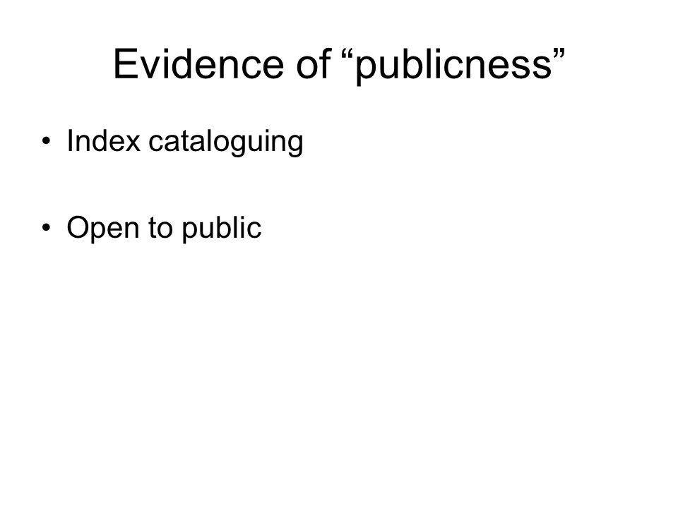 "Evidence of ""publicness"" Index cataloguing Open to public"