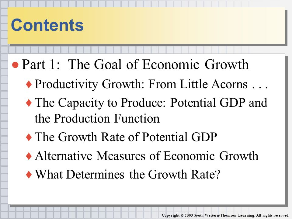 ●Part 1: The Goal of Economic Growth ♦Productivity Growth: From Little Acorns...